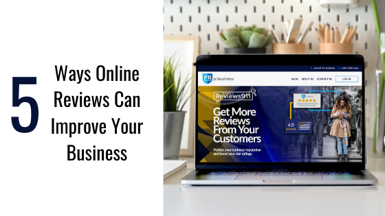 5 Ways Online Reviews Can Improve Your Business