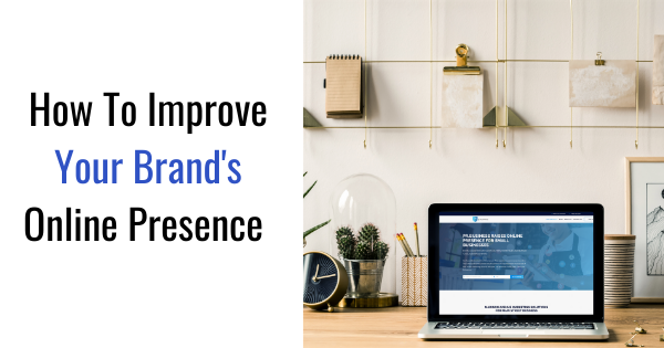 How To Improve Your Brand's Online Presence