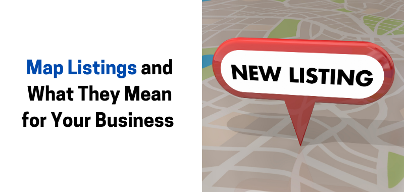 Map Listings and What They Mean for Your Business