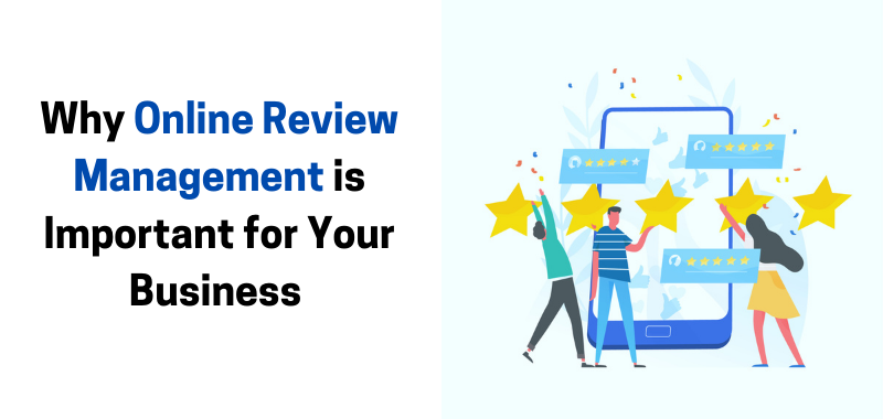 Why Online Review Management is Important for Your Business
