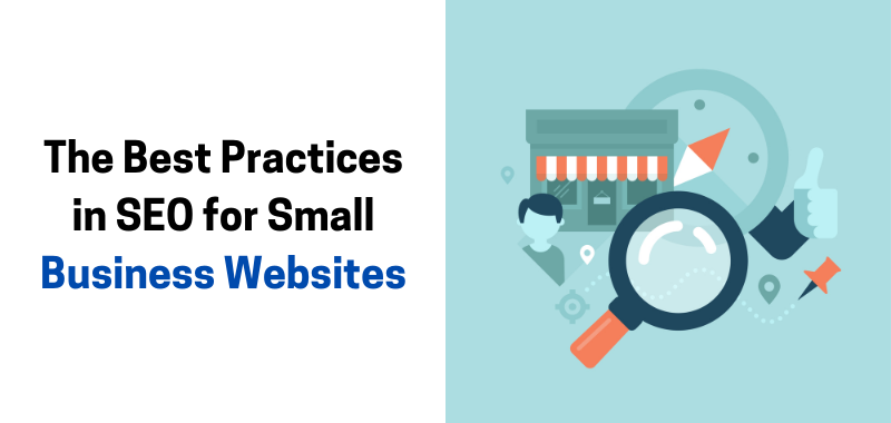 The Best Practices in SEO for Small Business Websites in 2021