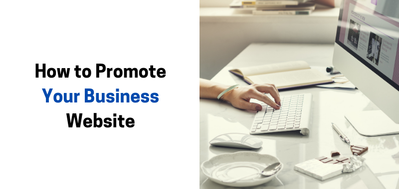 Top 5 Ways to Effectively Promote Your Business Website