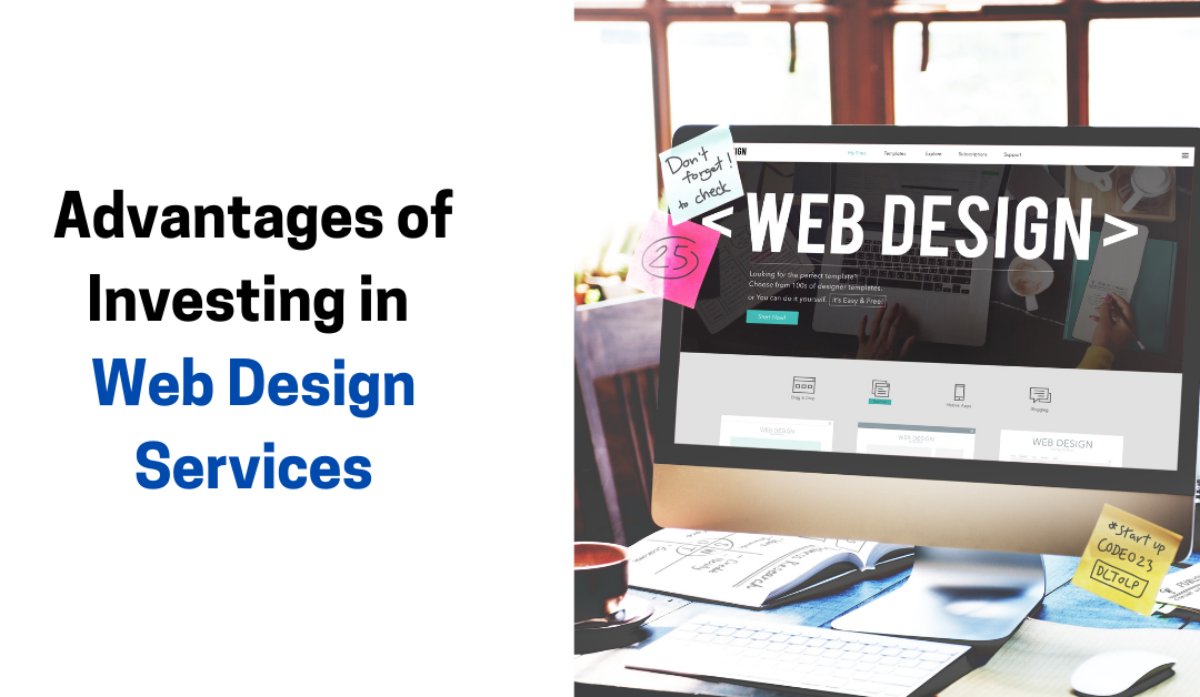 Why You Need Web Design Services for Your Small Business